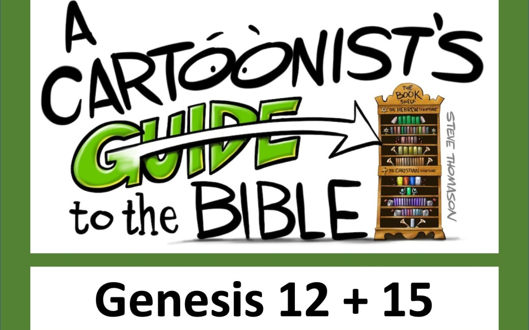 A Cartoonist's Guide to Abraham's Story in Genesis 12-15