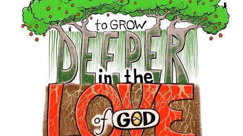 Grow Deeper Love of God