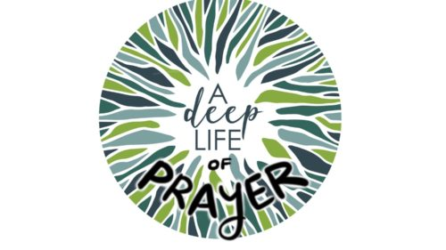 A Deep Life of Prayer