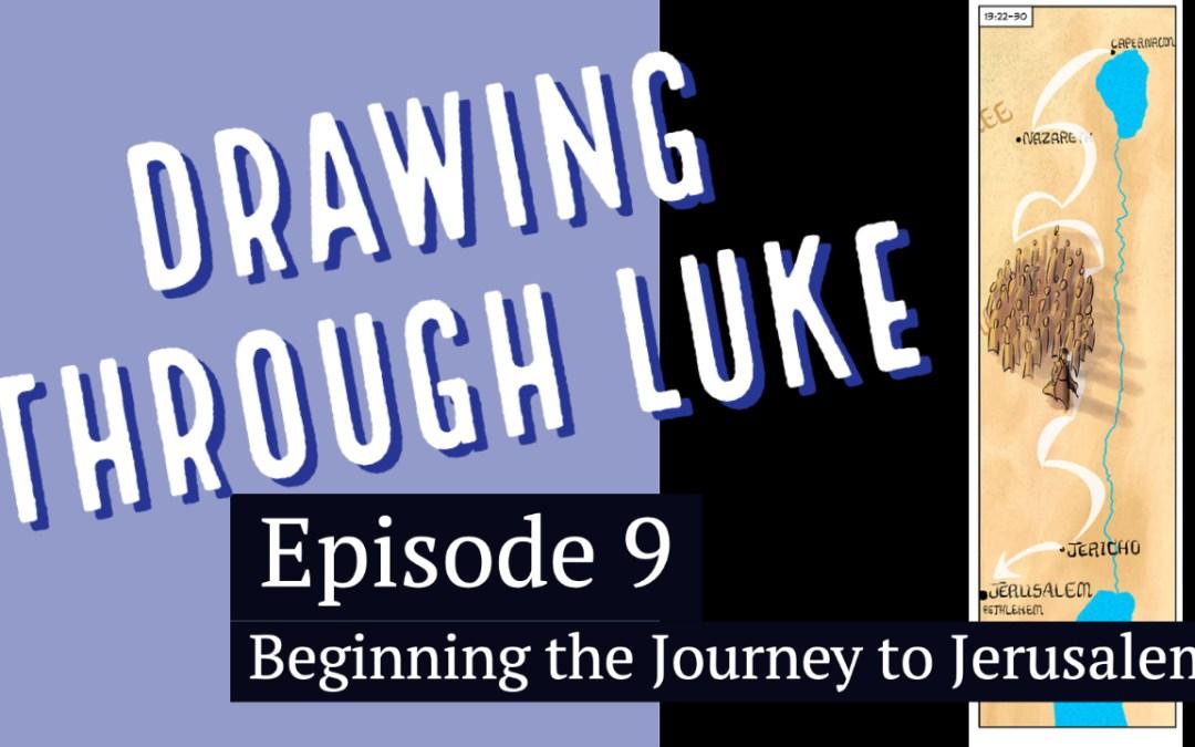 Beginning the Journey to Jerusalem