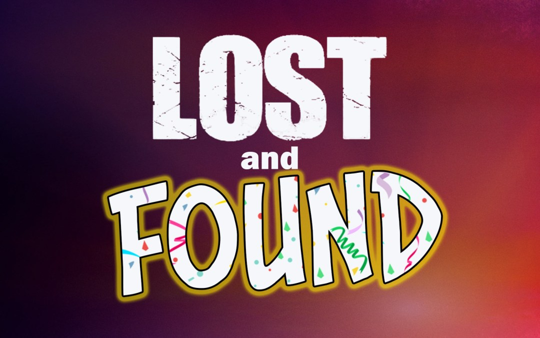 Lost and Found | A Sermon on the Prodigal Son from Luke 15