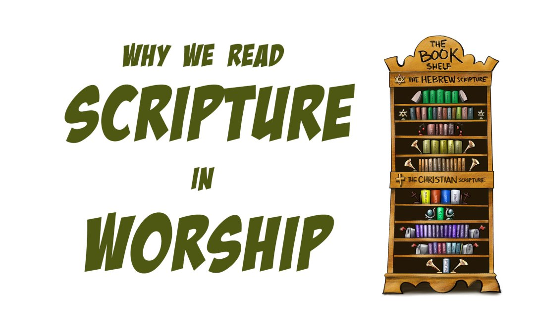 Why We Read Scripture in Worship | A Sermon