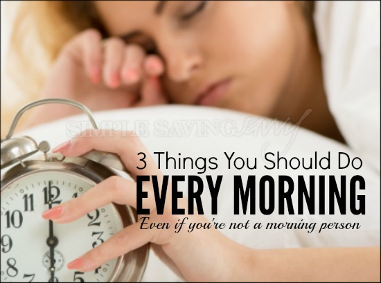Three Things You Should Do Every Morning