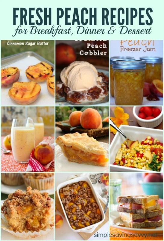 Fresh Peaches for Breakfast, Dinner and Dessert