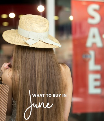 Savvy Shopper's Guide – What to Buy in June