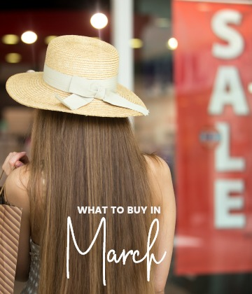 Savvy Shopper's Guide – What to Buy in March
