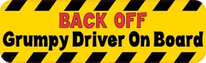 Grumpy Driver On Board Bumper Sticker