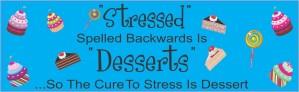 Stressed Spelled Backwards Is Desserts Bumper Sticker