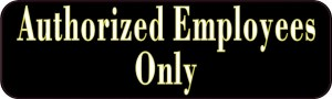 Authorized Employees Only Sticker