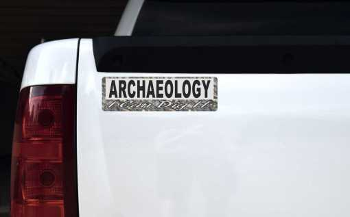 I Can Dig It Archaeology Vinyl Sticker