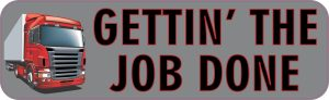 Gettin' the Job Done Bumper Sticker