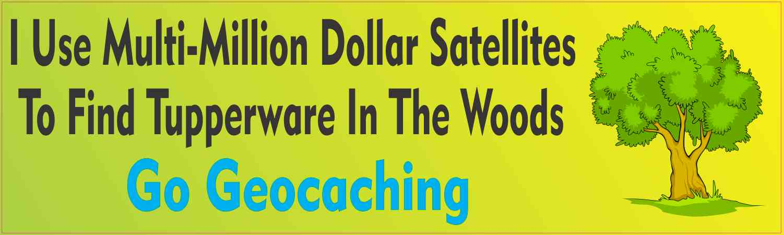 Multi-Million Dollar Satellites Geocaching Bumper Sticker