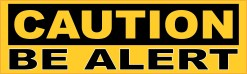 Caution Be Alert Sticker