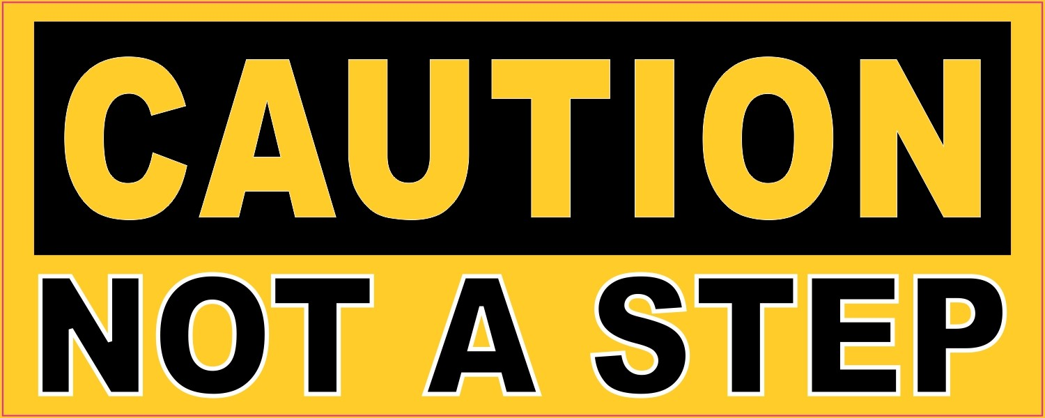 5in X 2in Caution Sticker Not A Step Decal Stickers Decals