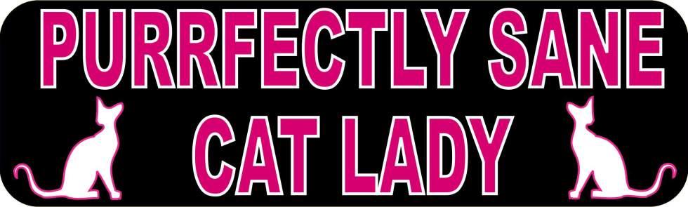 Purrfectly Sane Crazy Cat Lady Bumper Sticker