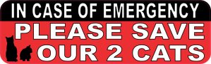 In Case of Emergency Please Save Our 2 Cats Magnet