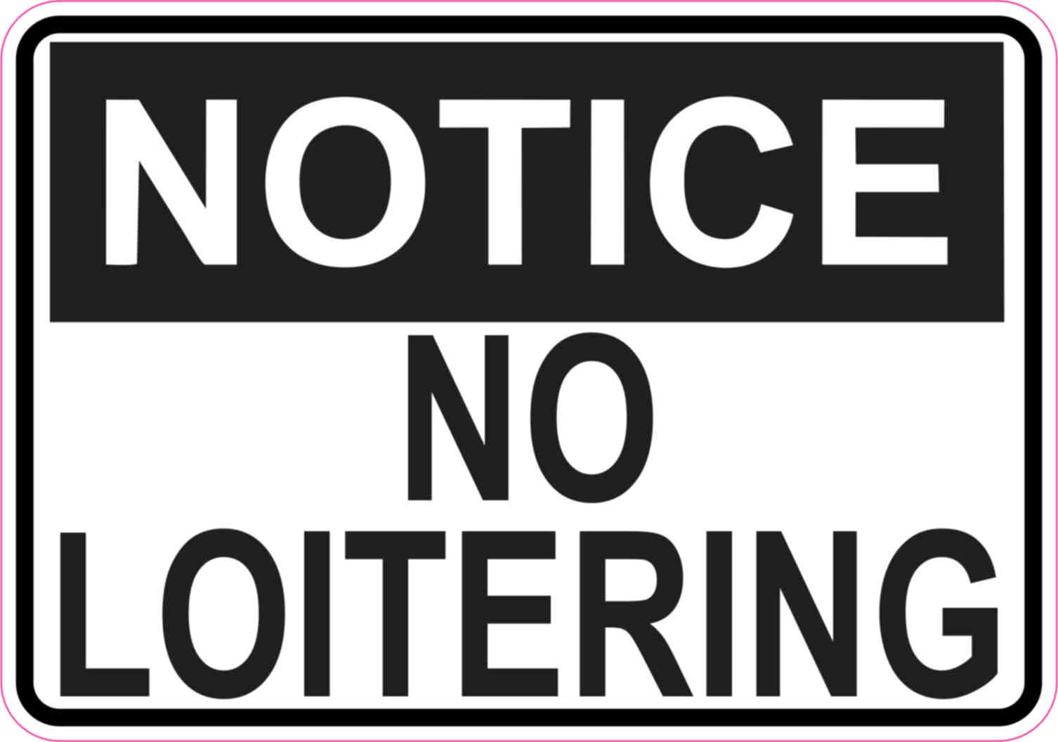 5in x 3.5in Notice No Loitering Sticker Vinyl Door Signs Business ...