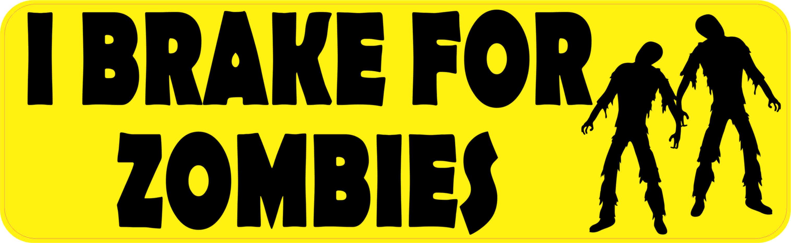 10in X 3in I Brake For Zombies Bumper Sticker Vinyl Halloween Stickers