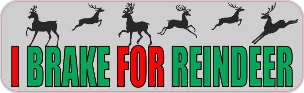 I Brake for Reindeer Bumper Sticker