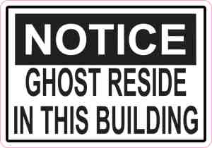 Notice Ghosts Reside in This Building Sticker