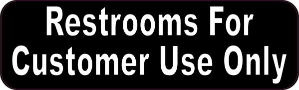 restrooms for customer use only