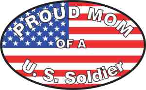 Proud Mom of a U.S. Soldier Sticker