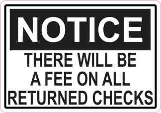Notice There Will Be A Fee On All Returned Checks Sticker