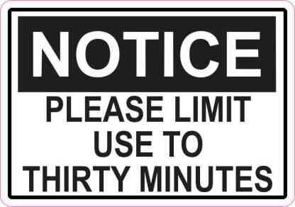 Notice Please Limit Use To Thirty Minutes Sticker
