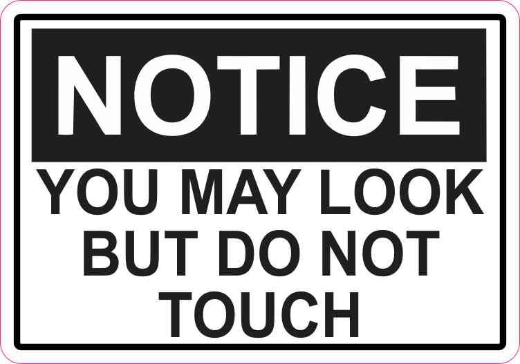 Notice You May Look But Do Not Touch Magnet