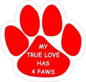 My True Love Has 4 Paws Sticker