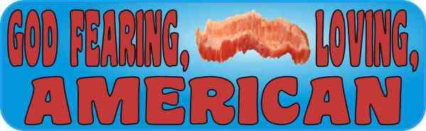 God Fearing Bacon Loving American Bumper Sticker