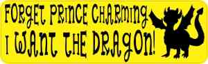 Forget Prince Charming I Want the Dragon Magnet