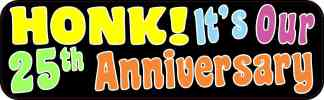 Honk It's Our Twenty-Fifth Anniversary Bumper Magnet