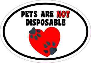 Oval Pets Are Not Disposable Sticker