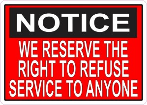 Red We Reserve the Right to Refuse Service to Anyone Sticker