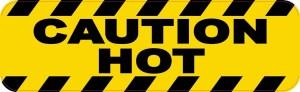 Caution Hot Magnet