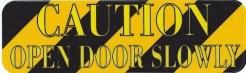 Caution Open Door Slowly Magnet