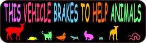 This Vehicle Brakes to Help Animals Bumper Sticker