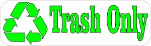 Trash Only Recycle Magnet
