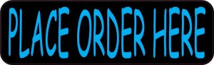 Blue Place Order Here Magnet