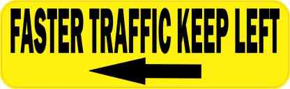 Yellow Faster Traffic Keep Left Bumper Sticker