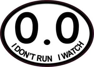 Oval I Don't Run I Watch 0.0 Sticker