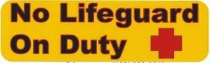No Lifeguard On Duty Sticker