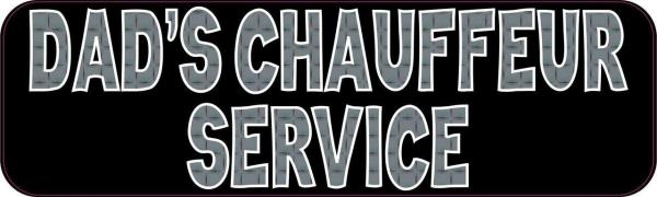 Dad's Chauffeur Service Bumper Sticker