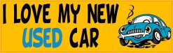 I Love My New Used Car Bumper Sticker