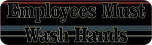 Stripes Employees Must Wash Hands Sticker