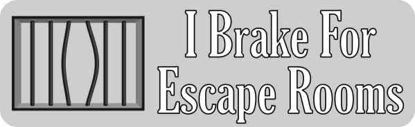 Gray I Brake for Escape Rooms Bumper Sticker