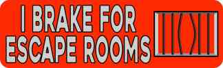 Red I Brake for Escape Rooms Bumper Sticker