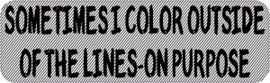 I Color Outside of the Lines Magnet