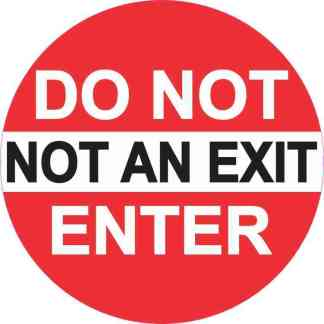 Not an Exit Do Not Enter Sticker